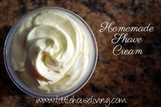Homemade Shaving Cream - Little House Living