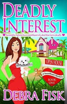 Deadly Interest (Sweetheart Mystery Series Book 1) by Deb... https://www.amazon.com/dp/B06XC44JYP/ref=cm_sw_r_pi_dp_x_x0nTybCVYQ3RJ
