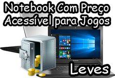 notebook com preço acessivel para jogos, notebook com preço baixo para jogos, notebook barato para jogos, notebook de baixo custo para jogos