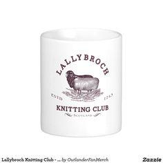 Lallybroch Knitting Club - Outlander Classic White Coffee Mug