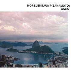Morelenbaum 2/Sakamoto: Casa