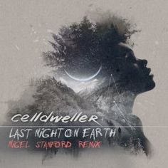 Celldweller - Last Night On Earth (Nigel Stanford Remix) (2018) [Single]