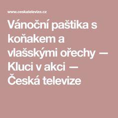 Vánoční paštika s koňakem a vlašskými ořechy — Kluci v akci — Česká televize