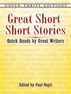 Great Short Short Stories by Paul Negri   'To buy books would be a good thing,' observed Arthur Schopenhauer, 'if we also could buy the time to read them.' All devoted readers long for more time to spend with their books, and the next best thing to buying time is making the most of the available moments. Great Short Short Stories: Quick Reads by Great Writers offers that opportunity. An outstanding collection of 30 brilliant short stories, each... #classiclit #doverthrift ...