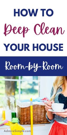 Learn how to deep clean your house room by room. With all the best cleaning tips and techniques, you can clean your house fast. Free printable checklist to help you check off the tasks.