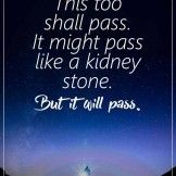 This shall pass – life quotes