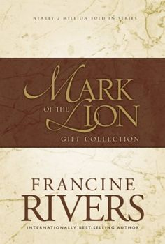 Mark of the Lion Series by Francine Rivers