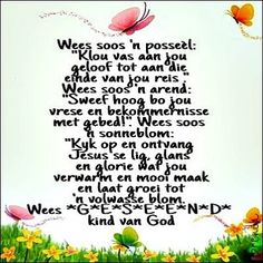 Wees soos n posseel Prayer Verses, Bible Prayers, Bible Verses, Faith Quotes, Bible Quotes, Words Quotes, Jesus Quotes, Good Morning Wishes, Good Morning Quotes