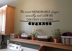 The most Memorable Days usually end with the dirtiest clothes with laundry line - Wall Decal Laundry Room decor Sign -