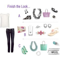 """""""Finish the Look""""  which look is more YOU? A? B? or C? www.liasophia.com/tania www.facebook.com/FashionTipsAndTrendsFromTania by amy-bortz on Polyvore"""