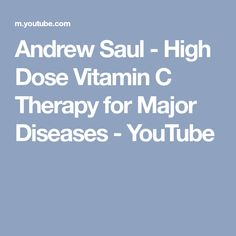 Andrew Saul - High Dose Vitamin C Therapy for Major Diseases - YouTube
