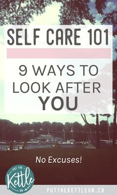 When was the last time you dedicated time for YOU? No more excuses. Here are 9 ways to practice self care and look after YOU this week.
