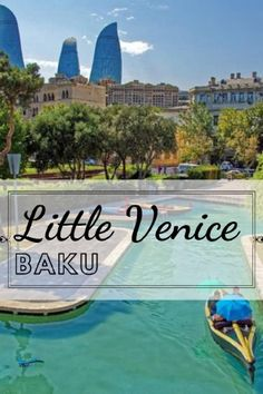 Little Venice Baku Very Cute Recreation Of Venice Which Will Make You Feel Like You Are In Italy Venice Wellness Design Venice Italy