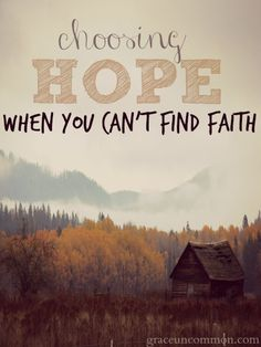 When we're lost in the dark sometimes it's hard to find faith. But we can choose hope.