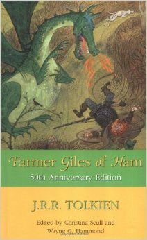 Farmer Giles of Ham : The Rise and Wonderful Adventures of Farmer Giles, Lord of Tame, Count of Worminghall, and King of the Little Kingdom: J. R. R. Tolkien, Christina Scull, Wayne G. Hammond: 0046442009362: Amazon.com: Books