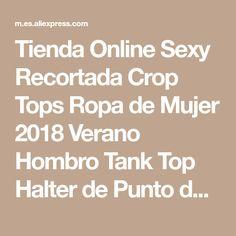cheaper 0c862 68644 Tienda Online Sexy Recortada Crop Tops Ropa de Mujer 2018 Verano Hombro  Tank Top Halter de
