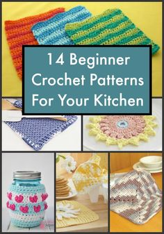 14 Beginner Crochet Patterns For Your Kitchen
