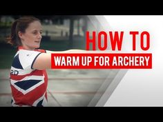 How to warm up for archery - YouTube