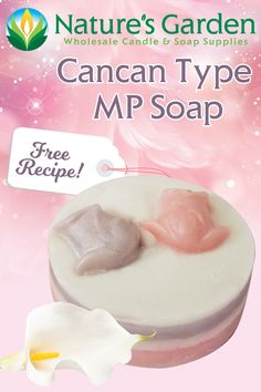 Free CanCan Type Melt & Pour Soap Recipe by Natures Garden