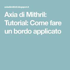 Axia di Mithril: Tutorial: Come fare un bordo applicato