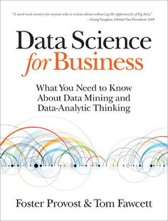 What you need to know about data mining and data-analytic thinking