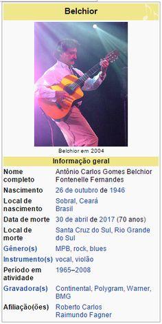 Sobral ,  26 de outubro  de  1946  –  Santa Cruz do Sul ,  30 de abril  de  2017 ), foi um  cantor  e  compositor  brasileiro ....