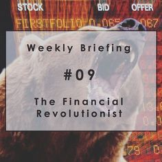 Weekly Briefing #09: Can Fintech Take A Bear Market Punch? #Fintech #MikeTyson  #GigEconomy #InsuranceIndustry #BethStarr #Toast #2016 #BearMarket #CustomerData | Read more at http://bit.ly/1K56aDJ. Originally posted on January 09, 2016.