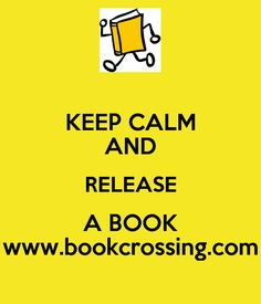 KEEP CALM AND RELEASE A BOOK www.bookcrossing.com