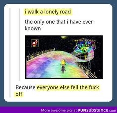 Funny pictures about Rainbow Road of broken dreams. Oh, and cool pics about Rainbow Road of broken dreams. Also, Rainbow Road of broken dreams. Stupid Funny, The Funny, Funny Jokes, Collateral Beauty, Ft Tumblr, Haha, New Super Mario Bros, Out Of Touch, Pokemon