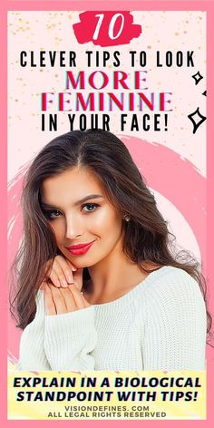 How to look more feminine, attractive, and beautiful in the face? 10 tips for being a ladylike high-class beautiful lady! How to be feminine makeup skincare tips makeup, how to look pretty in the…