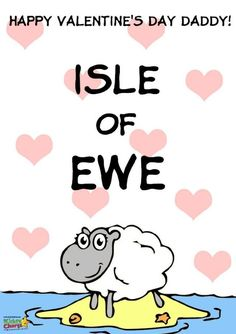 My personal favourite - I Love Ewe, Daddy! Just so, so cute. Add some cotton wool to the sheep, and its perfect for Daddy's little girl as a Valentines Day card! We do have three other designs if this isn't for you. All free and you can colour them in too.