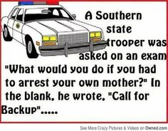 If you had to arrest your own mother... -