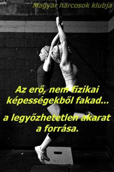 Akarat Erő Qoutes, Life Quotes, Motivational Quotes, Inspirational Quotes, Never Give Up, Picture Quotes, Poems, Exercise, Gym