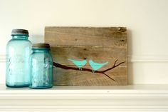 Reclaimed Wood Art Sign: Two Aqua Love Birds on Branch by BooneCreekLoft on Etsy https://www.etsy.com/listing/186247271/reclaimed-wood-art-sign-two-aqua-love