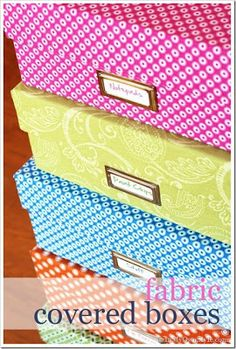 Tutorial on how to cover boxes with fabric.