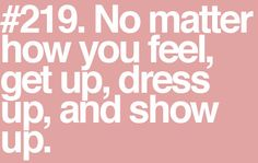 Oh How many times I wish I could tell people this.. This is why I never dress down- because its better to just get up, and bare through it.