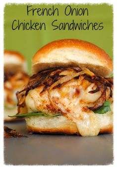 French Onion Chicken Sandwiches. You are gonna love these!!!