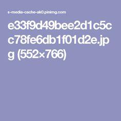 e33f9d49bee2d1c5cc78fe6db1f01d2e.jpg (552×766)