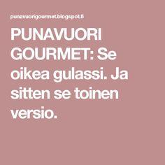 PUNAVUORI GOURMET: Se oikea gulassi. Ja sitten se toinen versio.