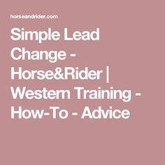 Simple Lead Change - Horse&Rider | Western Training - How-To - Advice