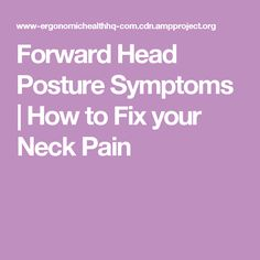 Forward Head Posture Symptoms | How to Fix your Neck Pain