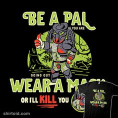 Be A Pal Like Predator | Shirtoid #coronavirus #covid19 #facemask #film #horror #movies #pandemic #predator #sketchdemao #yautja