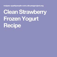 Clean Strawberry Frozen Yogurt Recipe