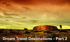 Dream Travel Destinations – Part 2