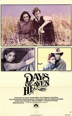 Days of Heaven Directed by Terrence Malick. With Richard Gere, Brooke Adams, Sam Shepard, Linda Manz. A hot-tempered farm laborer convinces the woman he loves to marry their rich but dying boss so that they can have a claim to his fortune. Richard Gere, Sam Shepard, Heaven Movie, Brooke Adams, Cinema Posters, Movie Posters, Image Film, Film School, John Travolta