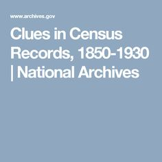 Clues in Census Records, 1850-1930 | National Archives
