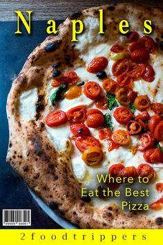 Naples | Italy | Naples Italy | Pizza | Naples Pizza | Da Michele | 50 Kalo | Pizzaria La Notizia | Starita | Gino Sorbillo | Pizzeria Brandi | Pizzeria Dal Presidente | Pepe in Grani | Where To Eat The Best Pizza in Naples | Europe | #Naples #Italy #NaplesPizza