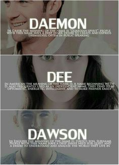 Daemon, Dee, Dawson