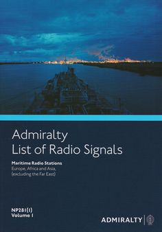 This is the first of two parts of the British Admiralty List of Maritime Radio Stations. It covers Global Communication Networks as well as TeleMedical Advice, Piracy and Armed Robbery Reports, and Po