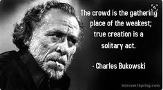 Charles Bukowski Shortly before his end, Buck gave up drink and smoking and learned Transcendental Meditation which he enjoyed practicing every morning and evening.but it was way late in a life of heavy abuse (and great poetry! Great Quotes, Me Quotes, Motivational Quotes, Inspirational Quotes, Profound Quotes, Charles Bukowski Quotes, American Poets, Poetry Quotes, Thought Provoking